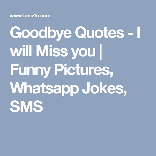 Farewell Funny Quotes: 17 Best Funny Goodbye Quotes On Pinterest