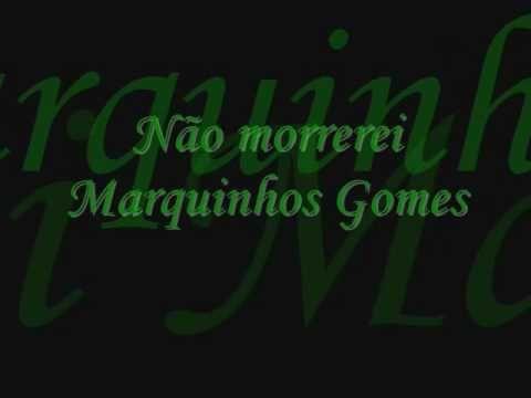 Não morrerei - Marquinhos Gomes (Cd Ele Não Desiste de Você - 2010)