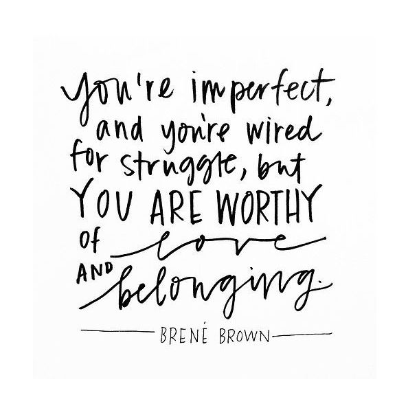 Brene Brown Quote on www.oreosandredwine.com