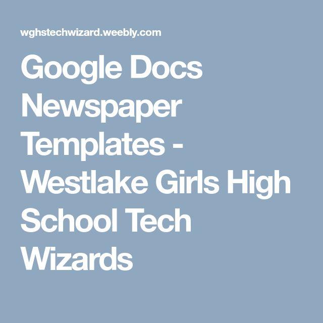 Google Docs Newspaper Templates - Westlake Girls High School Tech Wizards