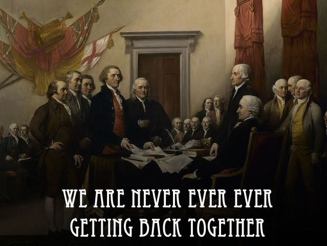 1776 - America declares its independence from Great Britain // history as told through T Swift lyrics