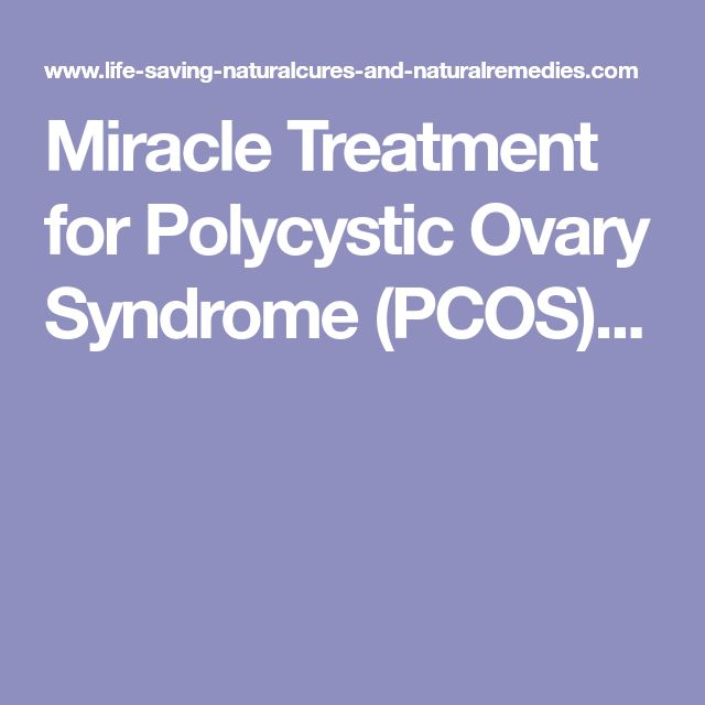 Miracle Treatment for Polycystic Ovary Syndrome (PCOS)...