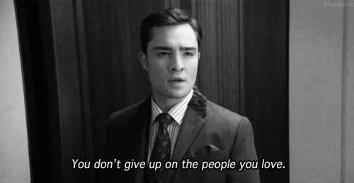 And if you do, it means you never really loved them - GOSSIP GIRL // CHUCK BASS <3