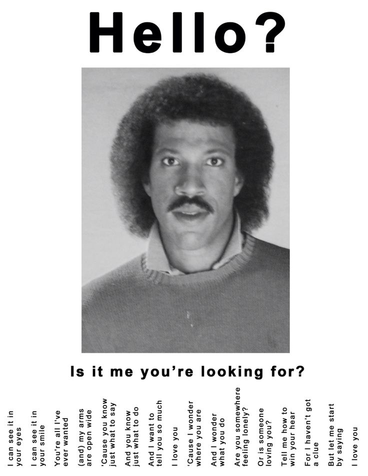 Lionel Richie, Is It Me You're Looking For. I gotta hang this up somewhere.
