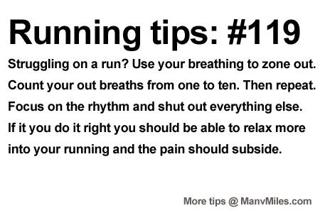 Running Tips: Find a way to zone out.     Starting running or training for a marathon? Tips and help: Get more running tips and training adi...