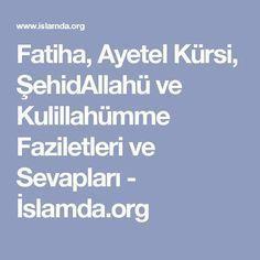Fatiha, Ayetel Kürsi, ŞehidAllahü ve Kulillahümme Faziletleri ve Sevapları - İslamda.org