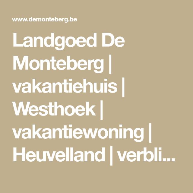 Landgoed De Monteberg | vakantiehuis | Westhoek | vakantiewoning | Heuvelland | verblijf | Ieper | overnachten | oorlogstoerisme | Ploegsteert | wereldoorlog 14-18 | Dranouter