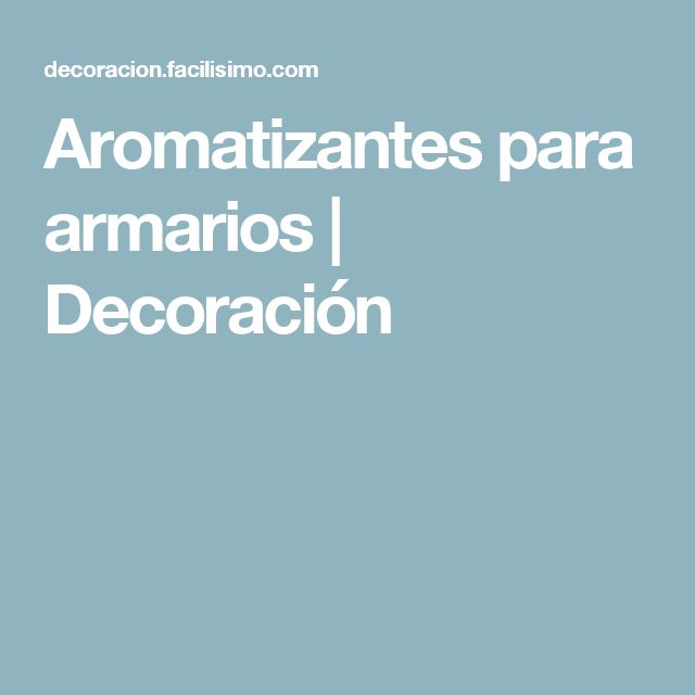 Aromatizantes para armarios | Decoración