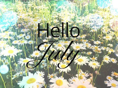 Hello July july hello july welcome july july quotes hello july quotes hello july images july images july pictures