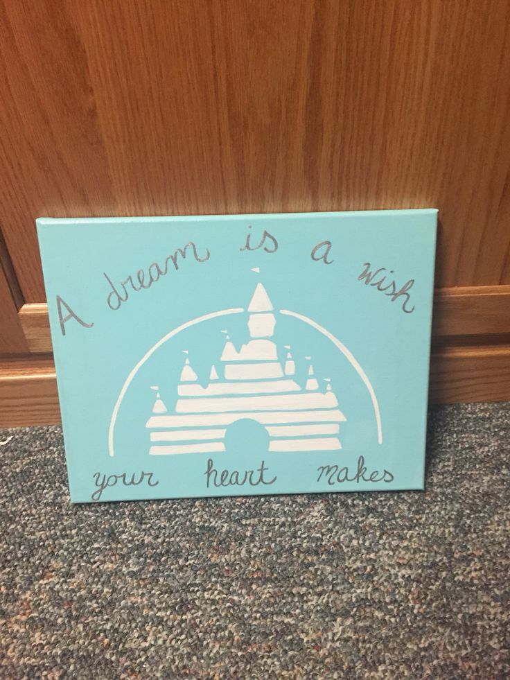 A dream is a wish your heart makes. Disney castle canvas.