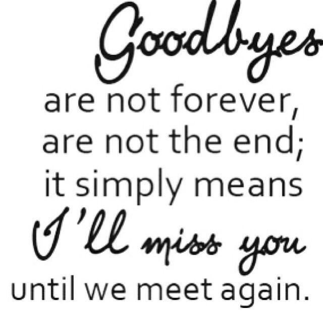 I had to say goodbye to my grandma, but u keep Faith that