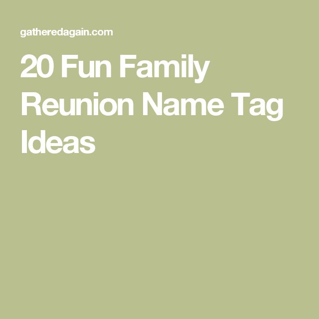 20 Fun Family Reunion Name Tag Ideas