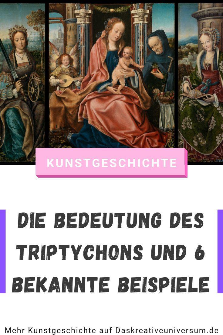Die Bedeutung Des Triptychon In Der Kunst Und Sechs Bekannte Beispiele Aus Mehreren Kunstepochen Triptychon Kunstgeschichte Kunst