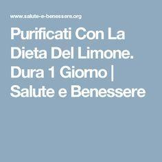 Purificati Con La Dieta Del Limone. Dura 1 Giorno | Salute e Benessere