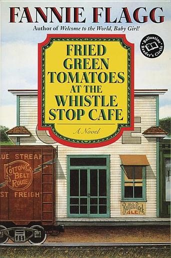 Fried Green Tomatoes at the Whistle Stop Cafe: A Novel by Fannie Flagg - The remarkable novel of two Southern friendships--the basis of the hit film(One of my all-time favorites). One of my favorite books as well, can't wait to read it again!