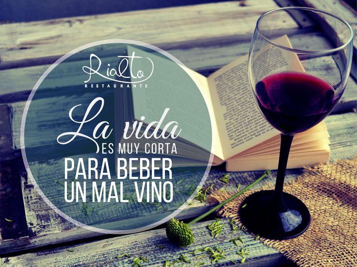 La vida es muy corta para beber un mal vino.