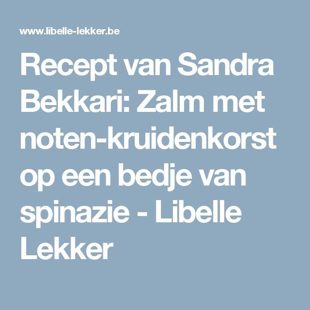 Recept van Sandra Bekkari: Zalm met noten-kruidenkorst op een bedje van spinazie -                          Libelle Lekker