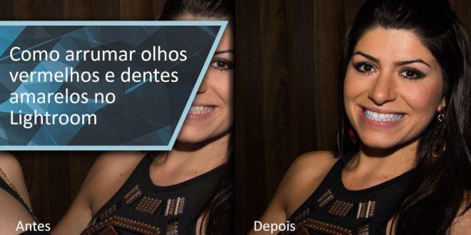 Como arrumar olhos vermelhos e dentes amarelos no Lightroom - Lightroom Brasil