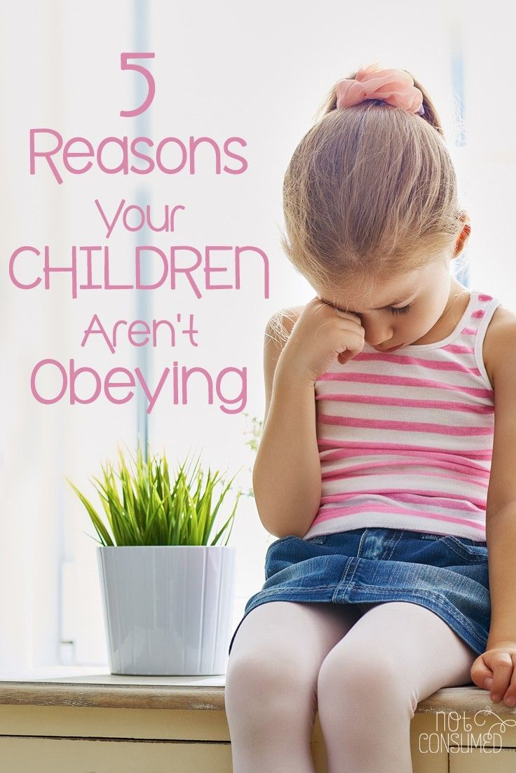 5 Reasons Why Your Children Are Not Obeying
