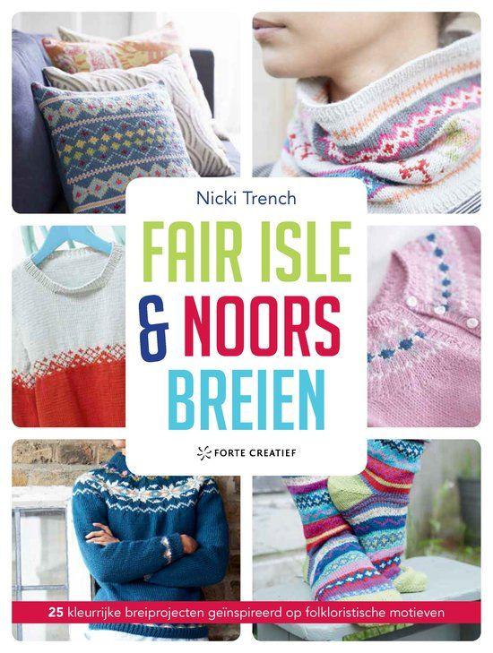 In Fair isle en Noors breien van Nicki Trench vind je 25 projecten om met prachtige Noorse motieven aan de slag te gaan.