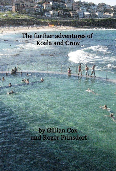 The further adventures of Koala and Crow | Book Preview | Blurb Books Australia