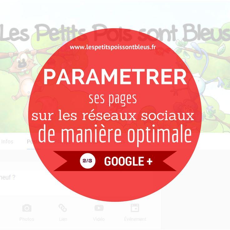 Paramétrer ses pages sur les #ReseauxSociaux de manière optimale : #GooglePlus (2/3) http://www.lespetitspoissontbleus.fr/2014/08/parametrer-ses-pages-sur-les-reseaux_28.html