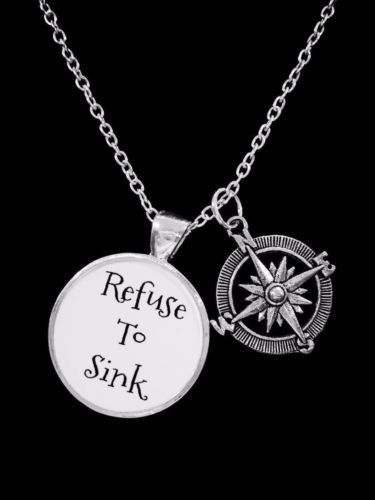 Compass Refuse To Sink Inspirational Direction Nautical Gift Necklace