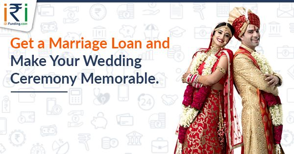 This Marriage Season Fulfills Your Dreams With Low Cost Marriage Loan From I2ifunding And Makes Your Dream Wedd Wedding Expenses Wedding Loans Low Cost Wedding