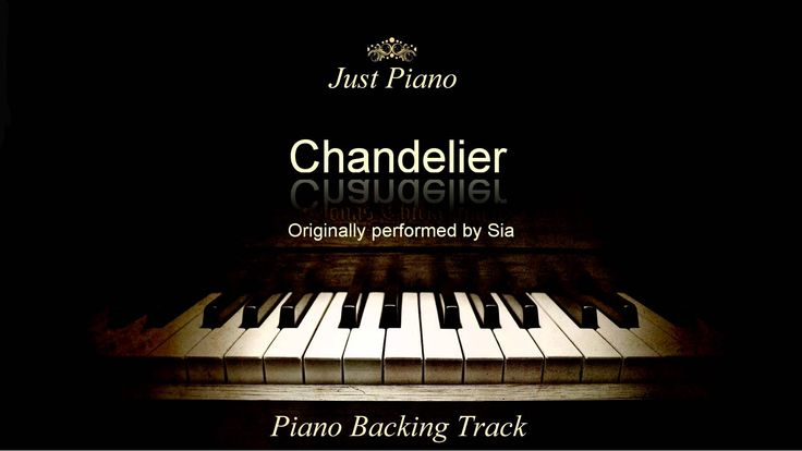 Chandelier by Sia (Piano Accompaniment) | Sia - Piano Backing ...