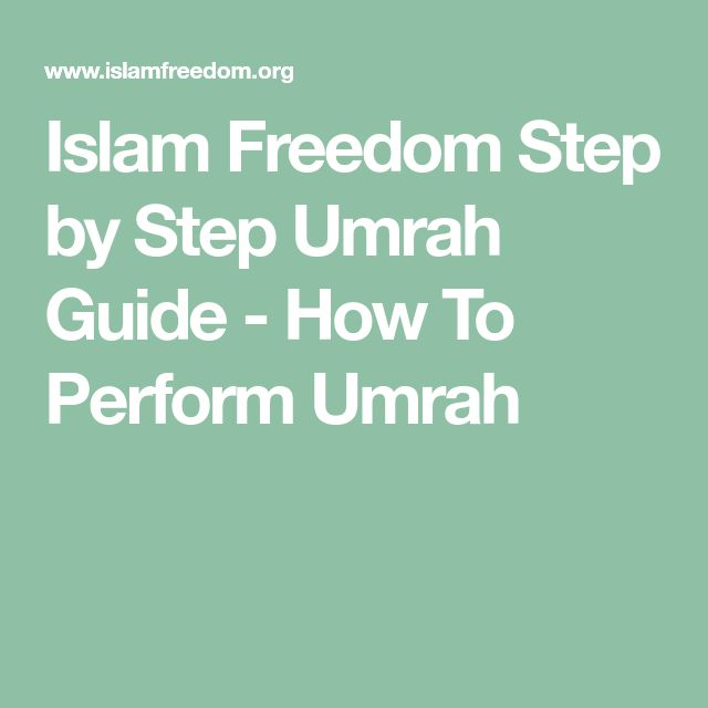 Islam Freedom Step by Step Umrah Guide - How To Perform Umrah