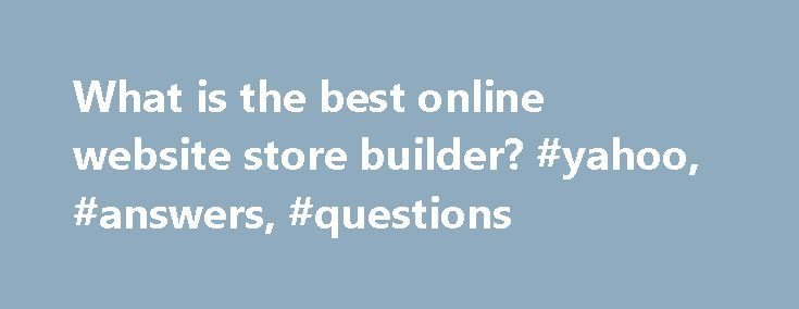 What is the best online website store builder? #yahoo, #answers, #questions http://tickets.nef2.com/what-is-the-best-online-website-store-builder-yahoo-answers-questions/  # What is the best online website store builder? Discover now the best sport betting system: http://sport-betting-tips.checkhere.info Too many people think of sports betting as just something they do in. show more Discover now the best sport betting system: http://sport-betting-tips.checkhere.info Too many people think of…