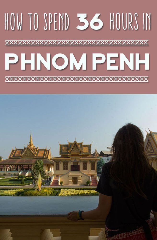 Cambodia's capital city has alot to offer! See how to get the most of your time in Phnom Penh!
