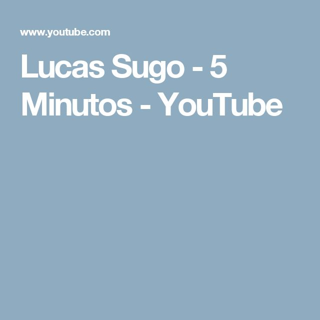 Lucas Sugo - 5 Minutos - YouTube