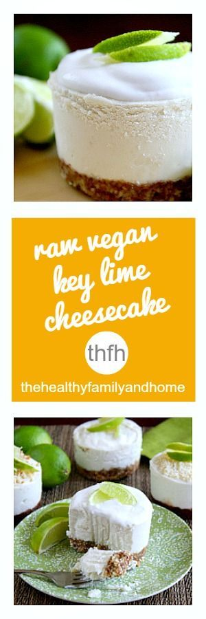 Clean Eating Raw Vegan Key Lime Cheesecake...made with clean ingredients and…