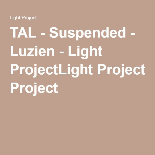 TAL - Suspended - Luzien - Light ProjectLight Project