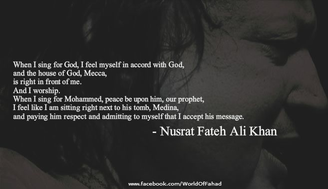 Great Quotes By Nusrat Fateh Ali Khan (Read all quotes: http://worldoffahad.blogspot.com/2014/12/NusratFatehAliKhanQuotes.html) #NusratFatehAliKhan #NFAK #Pakistan #Quotes #Sufi