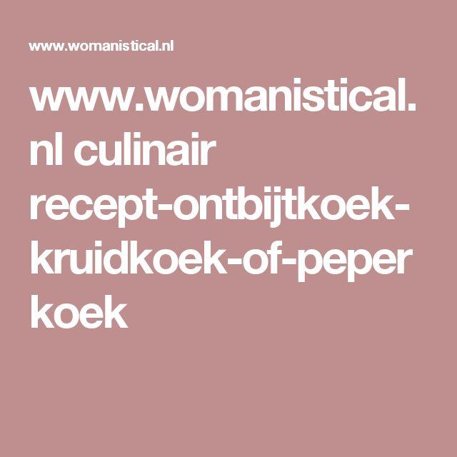 www.womanistical.nl culinair recept-ontbijtkoek-kruidkoek-of-peperkoek