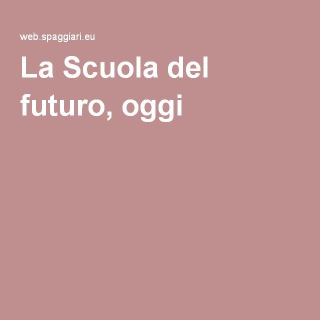 La Scuola del futuro, oggi