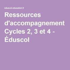 Ressources d'accompagnement Cycles 2, 3 et 4 - Éduscol