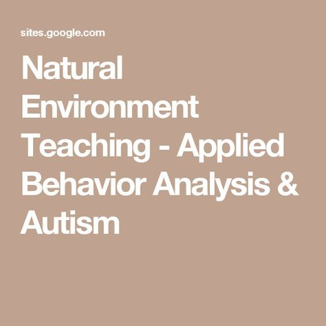 Natural Environment Teaching   Applied Behavior Analysis U0026 Autism