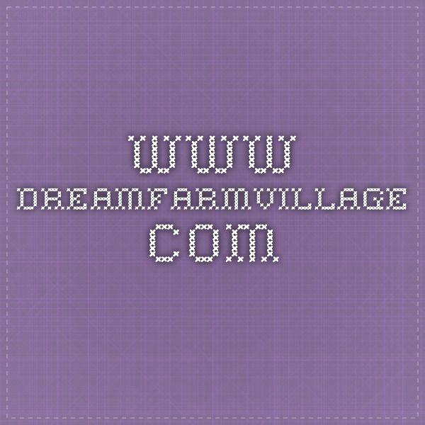 www.dreamfarmvillage.com