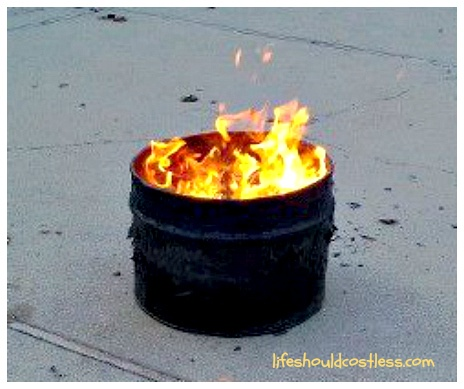 $12 Invest in a Burn Barrel...can also be a portable firepit for camping or backyard fun.