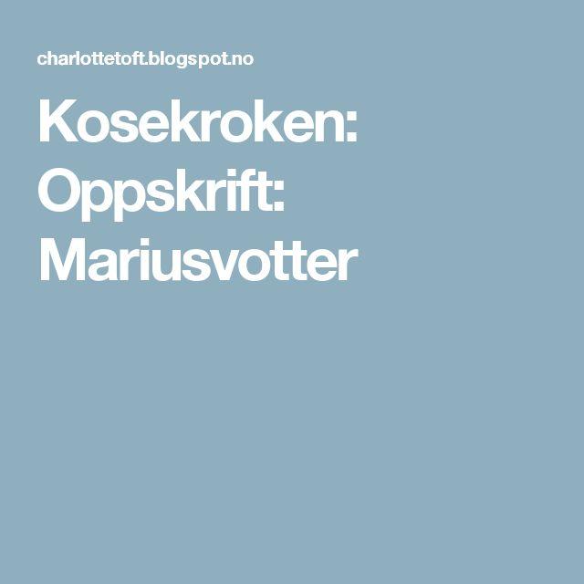 Kosekroken: Oppskrift: Mariusvotter