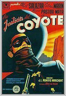 La justicia del Coyote (1956) Título original: La justicia del Coyote (México, España) Género: Películas > Western Director: Joaquín Luis Romero Marchent.
