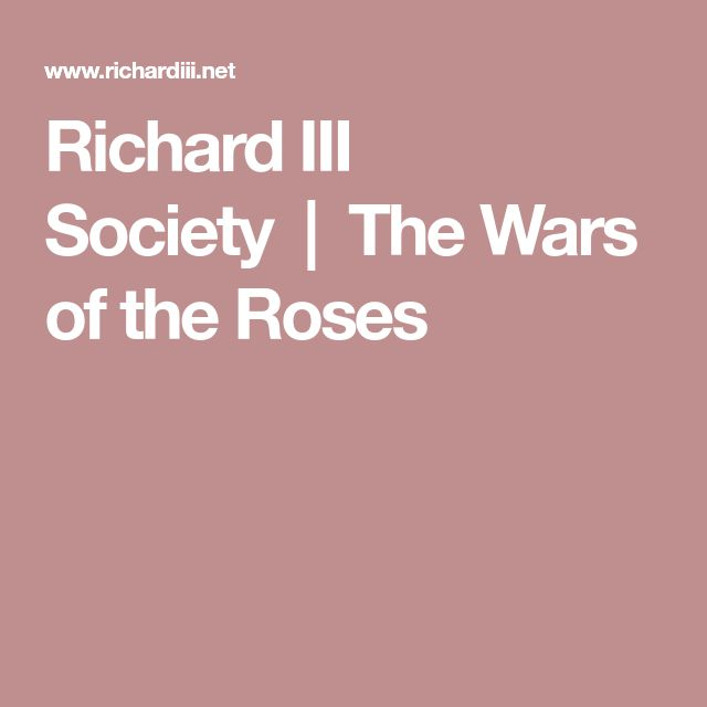 Richard III Society The Wars of the Roses