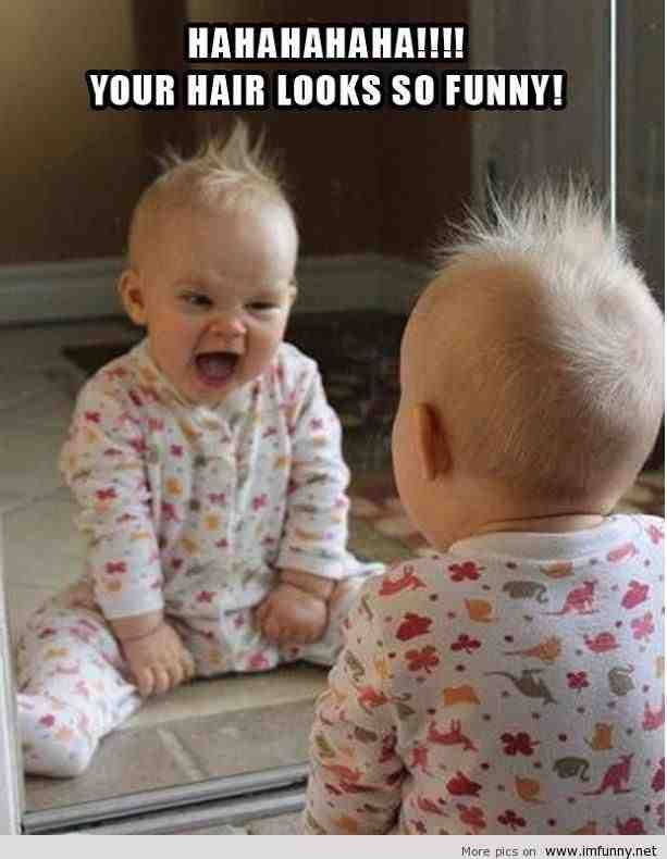 Elegant Funny Pics Baby Mirror Your Hair Looks Funny