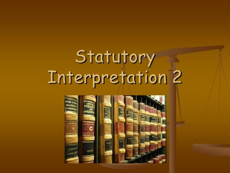 statutory-interpretation-2 by thorogl01 via Slideshare