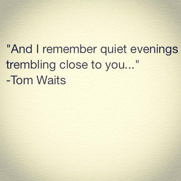 Tom Waits quote