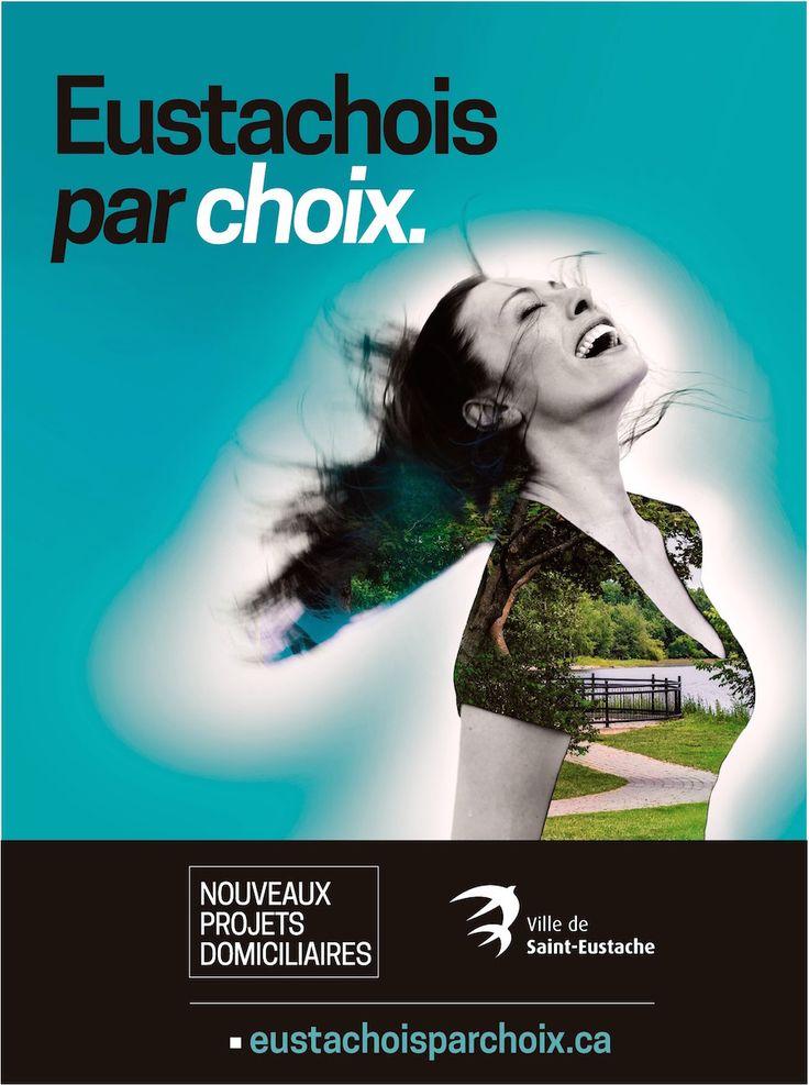 Eustachois par choix - Campagne promotionnelle des nouveaux projets domiciliaires de la Ville de Saint-Eustache #advertising