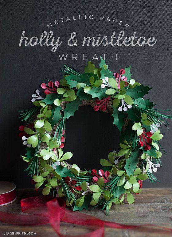 Metallic Paper Holly and Mistletoe Wreath - sooooo pretty; I wish that I had a Cricut machine.